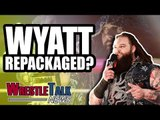 Matt Hardy LEAVING WWE?! Bray Wyatt Getting REPACKAGED! | WrestleTalk News Aug. 2018