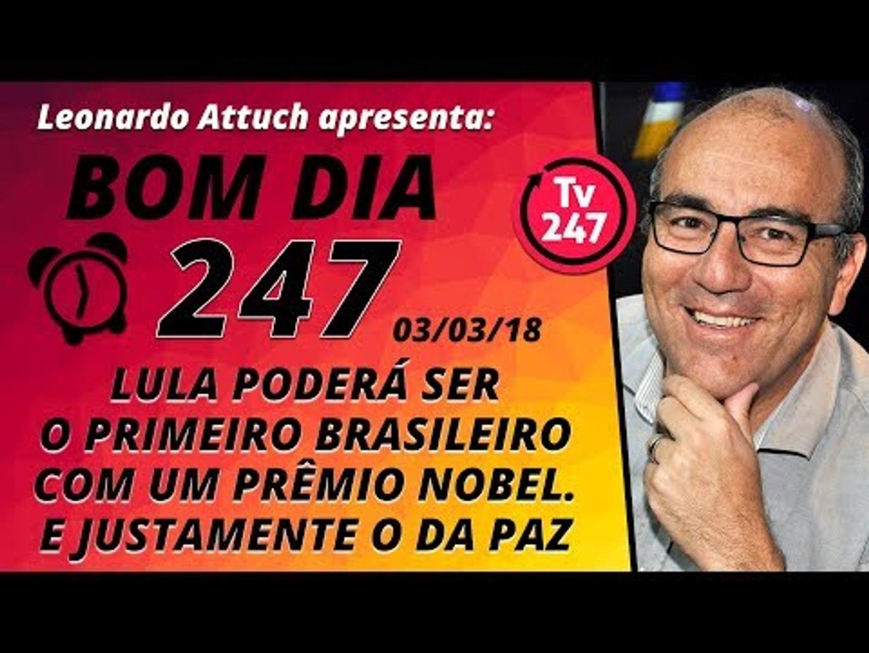 Bom dia 247 (3/3/18) – Lula pode ser o primeiro Nobel brasileiro. E justamente o da paz