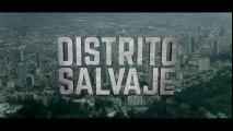 Distrito Salvaje (2018) Netflix Serie Tráiler Oficial Español Latino