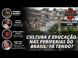 Vozes da Resistência: Cultura e educação nas periferias do Brasil: Tá tendo?