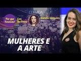 Por que feminista? – Mulheres e a arte  Convidada: Natalia Gonsales - atriz