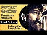 Pocket Show da Resistência - Raul Seixas
