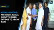 Kerala floods: PM Modi's aerial survey called off due to heavy rain