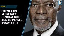 Nobel laureate and former UN Secretary General Kofi Annan passes away at 80