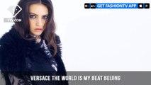 Donatella Versace Presents Versace The World is my Beat Beijing | FashionTV | FTV