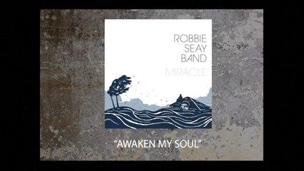 Robbie Seay Band - Awaken My Soul