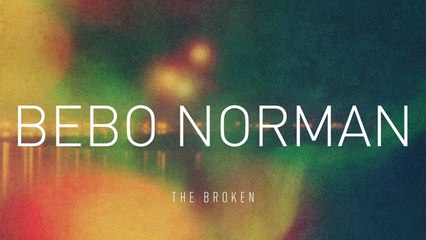 Bebo Norman - The Broken