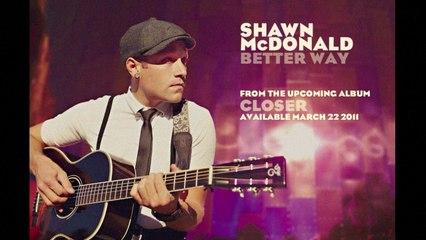 Shawn McDonald - Better Way