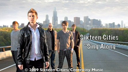 Sixteen Cities - Sing Along