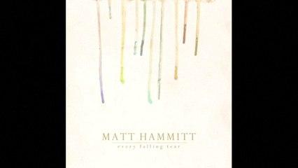 Matt Hammitt - Every Falling Tear Album Preview