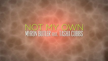 Myron Butler - Not My Own