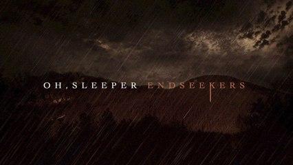 Oh, Sleeper - Endseekers