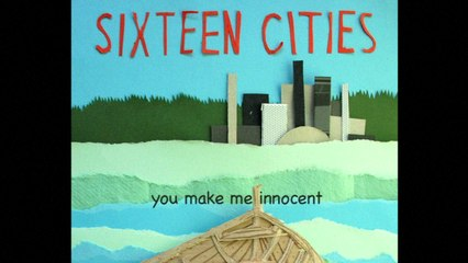 Sixteen Cities - Innocent