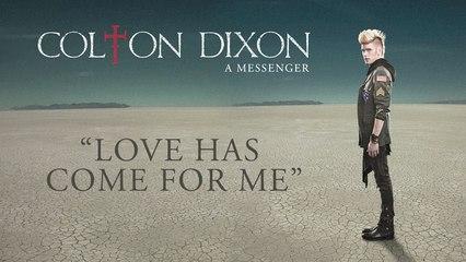 Colton Dixon - Love Has Come For Me