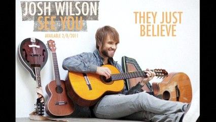 Josh Wilson - They Just Believe