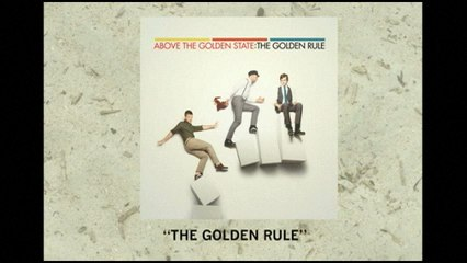 Above The Golden State - The Golden Rule