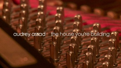 """Audrey Assad - The Story Behind """"The House You're Building"""""""