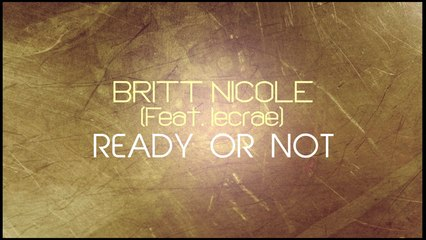Britt Nicole - Ready Or Not