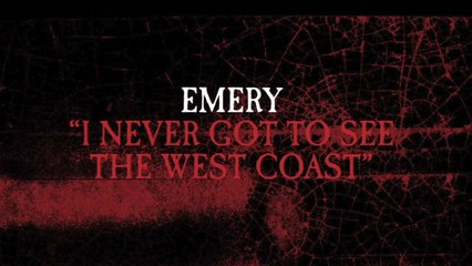Emery - I Never Got To See The West Coast