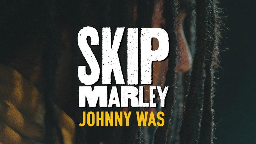 Skip Marley - Johnny Was