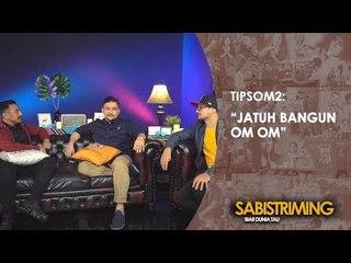 #TipsOm2: Jatuh Bangun Om-Om [Bagian 2]