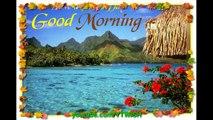 Good morning video / Good morning song / Good morning image / Good morning gif / GOOD MORNING status video / GOOD MORNING MESSAGE  / GOOD MORNING quotes  / whatsapp status video