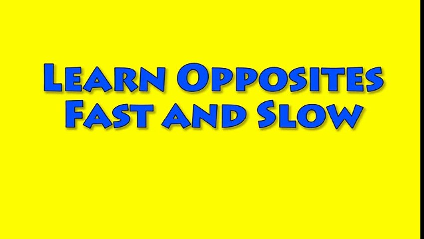 Vids4kids.tv Learn Opposites Fast And Slow