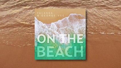 Falaska & George Vee - On The Beach - SPOT