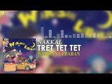 Nakkal  - Tret Tet Tet (Official Audio)