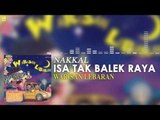 Nakkal - Isa Tak Balek Raya (Official Audio)