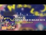 Nakkal - Satu Malam Di Malam Raya (Official Audio)