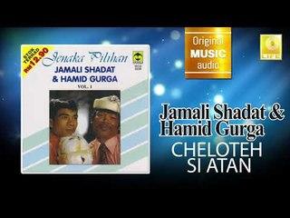Jamali Shagat & Hamid Curga - Cheloteh Si Atan (Official Audio)