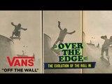 Over the Edge   Jeff Grosso's Loveletters To Skateboarding   VANS