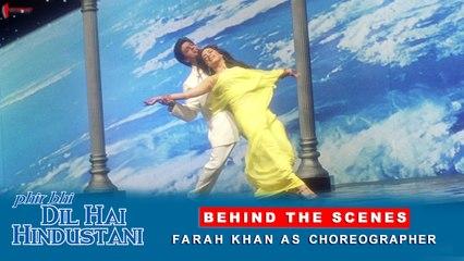 Phir Bhi Dil Hai Hindustani | Behind The Scenes | Farah Khan As Choreographer | Shah Rukh Khan