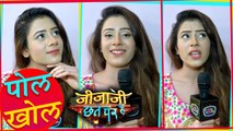 Hiba Nawab aka Elaichi Of Jijaji Chhat Par Hai Reveals Secret Of Sets