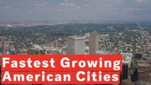 Top 20 Fastest Growing Cities In America