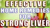 EFFECTIVE HOME REMEDIES FOR STRONG LIVER II लिवर को स्वस्थ रखने के लिए असरदार घरेलू उपाय II