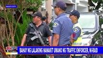 Bahay ng lalaking nanakit umano ng traffic enforcer, ni-raid