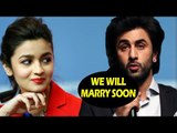 रणबीर कपूर जल्द ही करेंगे आलिआ भट्ट से शादी , जानिए पूरी कहानी