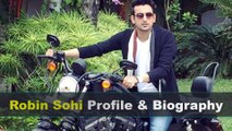 Robin Sohi Biography | Age | Family | Movies | Height and Lifestyle