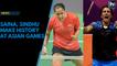 Saina, Sindhu make history at Asian Games, win India bronze, silver medals