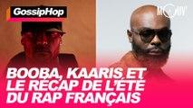 Booba, Kaaris et le récap' de l'été du rap français #GOSSIPHOP