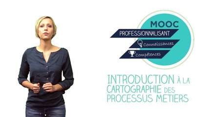 FUN-MOOC : Introduction à la cartographie des processus métiers avec BPMN - CARTOPRO'S 2019 session 5