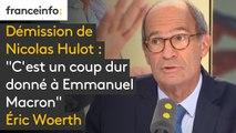 """Démission de Nicolas Hulot : """"C'est un coup dur donné à Emmanuel Macron"""", selon Eric Woerth"""