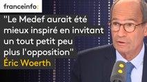 """""""Le Medef aurait été mieux inspiré en invitant un tout petit peu plus l'opposition"""" à son université d'été, regrette Eric Woerth, député LR de l'Oise"""