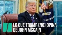 Lo que Trump (no) opina de John McCain