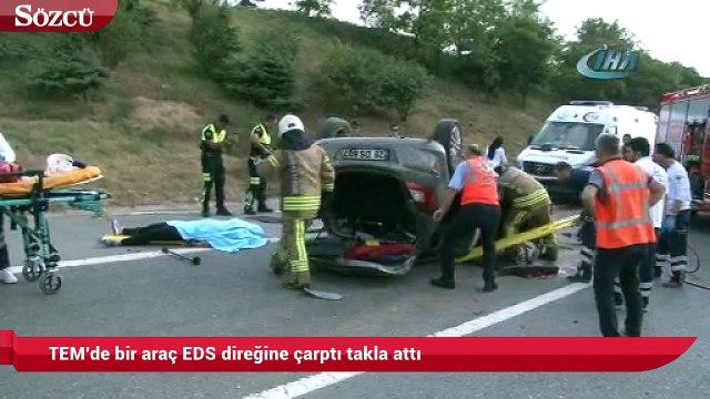TEM'de bir araç EDS direğine çaptı takla attı