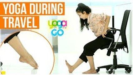 Yoga For Travel   Yoga For Long Trips   Yoga During Travel   Travel Yoga Video   Yoga On The Go