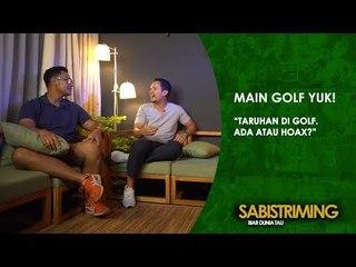 #MainGolfYuk: Taruhan di Golf [Bagian 3]