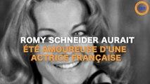 Romy Schneider aurait été amoureuse d'une actrice française !